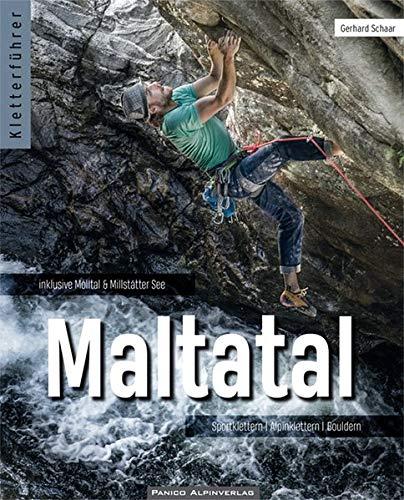 Kletterführer Maltatal: Sportklettern - Alpinklettern - Bouldern