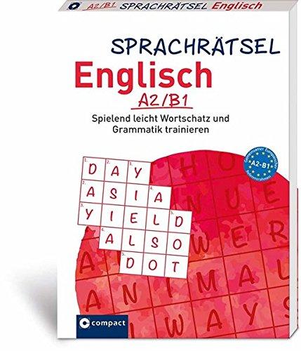 Sprachrätsel Englisch A2/B1: Spielend leicht Wortschatz und Grammatik trainieren