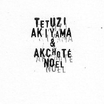 Noël Akchoté & Tetuzi Akiyama.