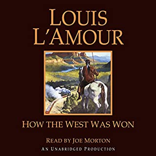 How the West Was Won                   By:                                                                                                                                 Louis L'Amour                               Narrated by:                                                                                                                                 Joe Morton                      Length: 9 hrs     1 rating     Overall 5.0