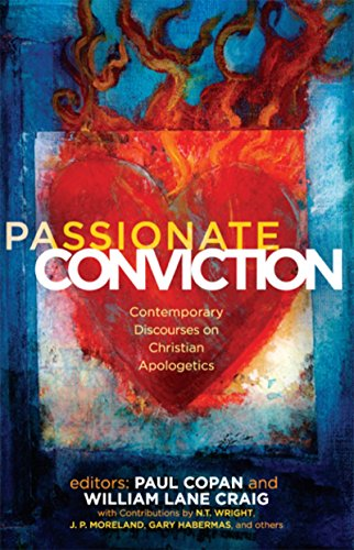 Passionate Conviction: Modern Discourses on Christian Apologetics by [Paul Copan, William Lane Craig, J. P. Moreland, N. T. Wright, Norman Geisler, Lee Strobel, Gary Habermas, Charles L Quarles, L. Russ Bush, Francis J. Beckwith, Greg Koukl]