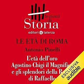 Le età di Roma - L'età dell'oro. Agostino Chigi il Magnifico e gli splendori della Roma di Raffaello copertina