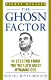 The Ghosn Factor: 24 Lessons from the World's Most Dynamic Ceo (The Mighty Manager's Handbooks)