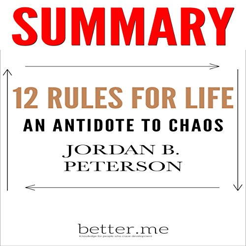 Summary of 12 Rules for Life: An Antidote to Chaos by Jordan B. Peterson audiobook cover art