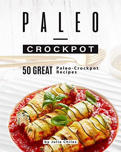 Paleo-Crockpot: 50 Great Paleo-Crockpot Recipes (English Edition)