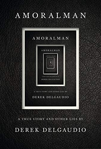 Image of AMORALMAN: A True Story and Other Lies