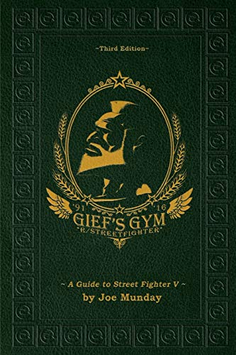 Gief's Gym: A Guide to Street Fighter V - Third Edition