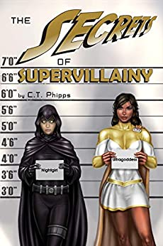 The Secrets of Supervillainy (The Supervillainy Saga Book 3) by [C. T. Phipps]
