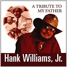 A Tribute To My Father by Hank Williams Jr. (2011) Audio CD