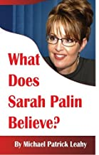 What Does Sarah Palin Believe? by Michael Patrick Leahy (2008-10-06)