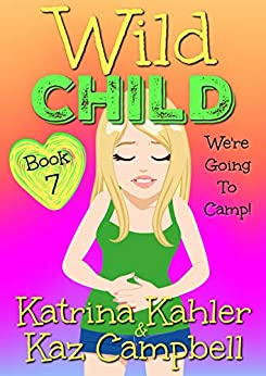 WILD CHILD – Book 7 – We're going to Camp!