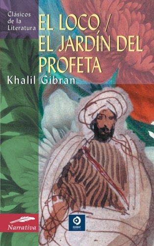 El loco / El jardín del profeta (Clásicos de la literatura universal)