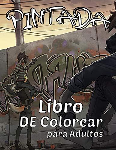 Pintada libro de colorear para adultos: 100 divertidas páginas para colorear con arte de graffiti, como (dibujos, citas, diseños, fuentes ...), también para adolescentes