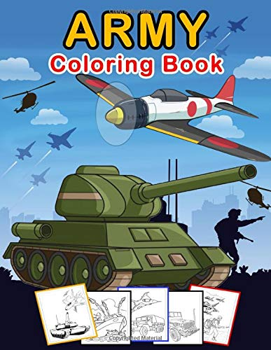 army coloring book: For Kids 5-8, military & army forces, Tanks, Helicopters, Soldiers, Guns, Navy, Planes, Ships, Helicopters Fighter Jets, War Ships (Army Activity Book For Kids)/ 100 pages/8,5x12
