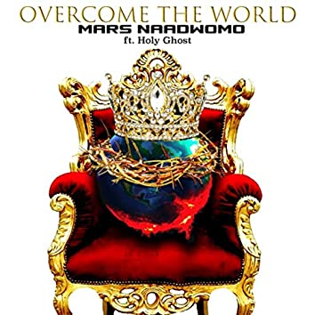 Overcome the World (feat. Holy Ghost)