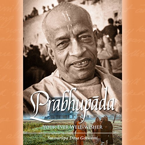 Prabhupada: Your Ever Well-Wisher audiobook cover art