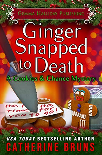 Ginger Snapped to Death (Cookies & Chance Mysteries Book 8)