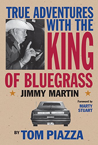 True Adventures with the King of Bluegrass: Jimmy Martin (Co-Published with the Country Music Foundation Press)