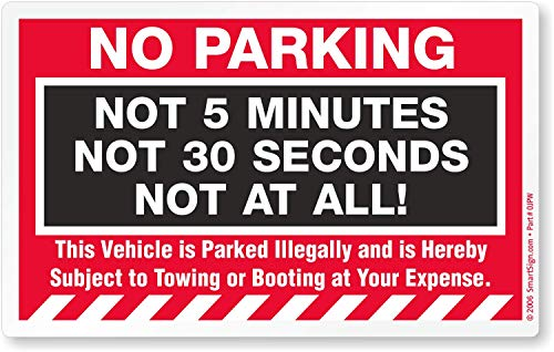 SmartSign'No Parking - Not 5 Minutes, Not 30 Seconds, Not at All' Pack of 50 Removable Stickers   5' x 8'
