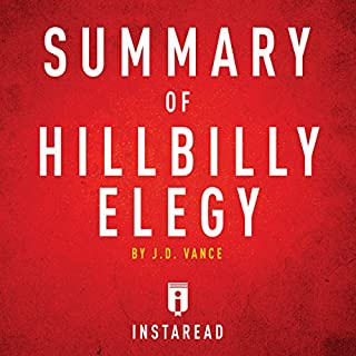 Summary of Hillbilly Elegy by J. D. Vance     Includes Analysis              By:                                                                                                                                 Instaread                               Narrated by:                                                                                                                                 Dwight Equitz                      Length: 26 mins     29 ratings     Overall 4.2