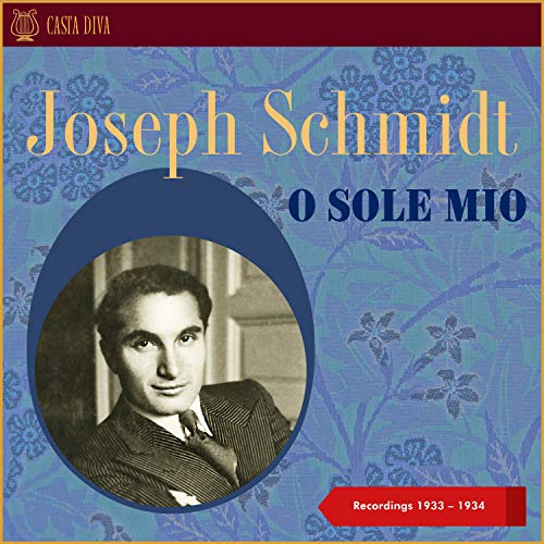 O Sole Mio - Recordings 1933 - 1934