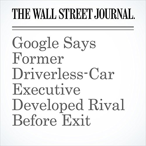 Google Says Former Driverless-Car Executive Developed Rival Before Exit copertina
