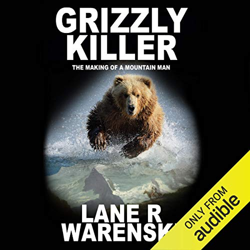 Grizzly Killer: The Making of a Mountain Man Titelbild
