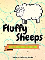 Fluffy Sheeps Coloring Book: Cute Sheeps Coloring Book Adorable Sheeps Coloring Pages for Kids 25 Incredibly Cute and Lovable Sheeps