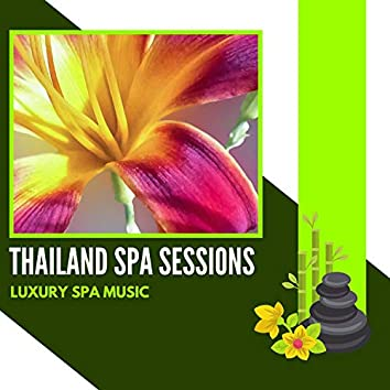 Thailand Spa Sessions - Luxury Spa Music