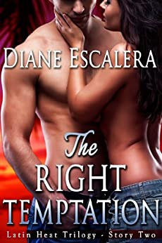 The Right Temptation (Latin Heat Trilogy Book 2) by [Diane Escalera]