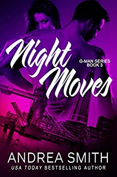 Night Moves (G-Man series Book 3) by [Andrea Smith, Ashlee Porte]