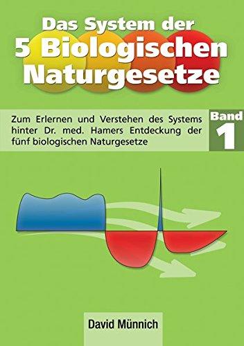 Das System der 5 Biologischen Naturgesetze (Band 1)