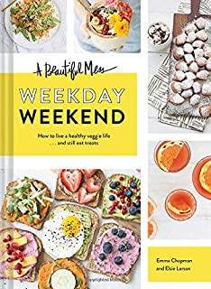 Beautiful Mess Weekday Weekend: How to live a healthy veggie life . . . and still eat treats