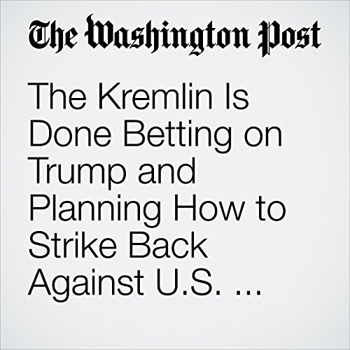 The Kremlin Is Done Betting on Trump and Planning How to Strike Back Against U.S. Sanctions copertina