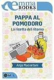 pappa al pomodoro. la ricetta del ritorno