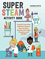 Super Steam Activity Book: Launch Learning with Fun Mazes, Dot-To-Dots, Search-The-Page Puzzles, and More!