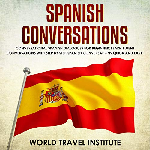 Couverture de Spanish Conversations: Conversational Spanish Dialogues for Beginners