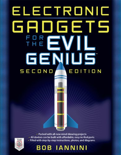 Electronic Gadgets for the Evil Genius: 21 Build-It-Yourself Projects, Second Edition (English Edition)