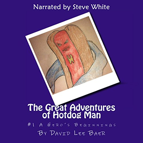 The Great Adventures of Hotdog Man (The Beginning) (Volume 1) audiobook cover art