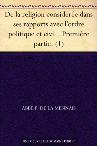 Couverture du livre De la religion considérée dans ses rapports avec l'ordre politique et civil . Première partie. (1)