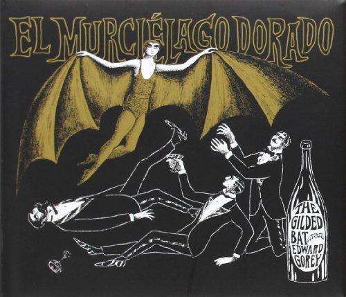El Murciélago Dorado (Serie Edward Gorey)