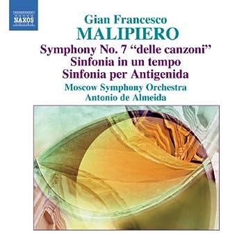 """Malipiero, G.F.: Symphony No. 7, """"delle canzoni"""" / Sinfonia in un tempo / Sinfonia per Antigenida"""