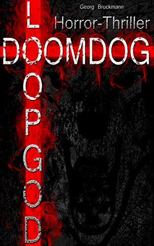 LOOPGOD / DOOMDOG: Ein Hardcore-Thriller [Horror / Mystery] (German Edition)
