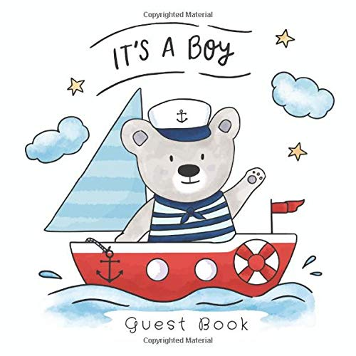 It's a Boy. Guest Book: Nautical Teddy Bear Theme Glossy Cover, Interior Cream Color Paper, 120 Pages, Place for a Photo, Sign in book Advice for ... for a Baby Bonus Gift Log Keepsake Pages
