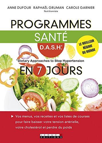 Programmes santé D.A.S.H en 7 jours: Le meilleur régime du monde ! (SANTE/FORME)