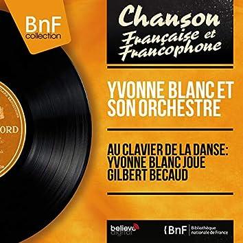 Au clavier de la danse: Yvonne Blanc joue Gilbert Bécaud (Mono version)
