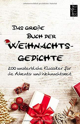 Das große Buch der Weihnachtsgedichte: 200 unsterbliche Klassiker für die Advents- und Weihnachtszeit