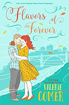 Flavors of Forever: A Christian Romance (Urban Farm Fresh Romance Book 5) by [Valerie Comer]