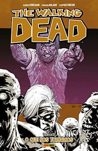 The Walking Dead - vol. 10 - O que nos tornamos