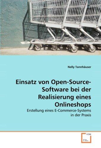 Einsatz von Open-Source-Software bei der Realisierung eines Onlineshops: Erstellung eines E-Commerce-Systems in der Praxis